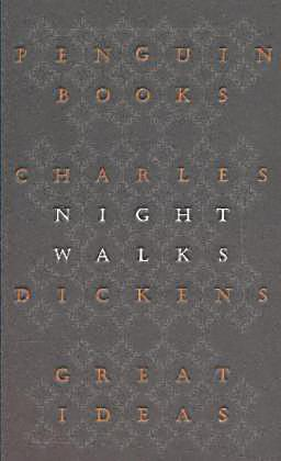 charles dickens night walks essay Charles dickens soaked up the scene here too, but saw something utterly  different  newspaper essays collected into his first book, in 1836, sketches   walking tirelessly across london and jotting down his observations,.