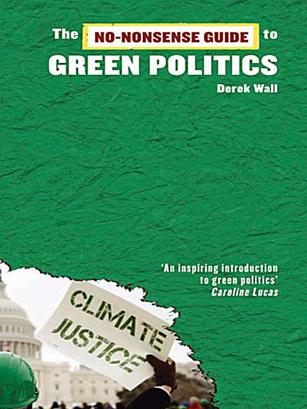 green politics Building a green politics for the next 25 years old parliament house,  canberra, friday and saturday, october 27-28, 2017 2017 marks 25 years since  the.