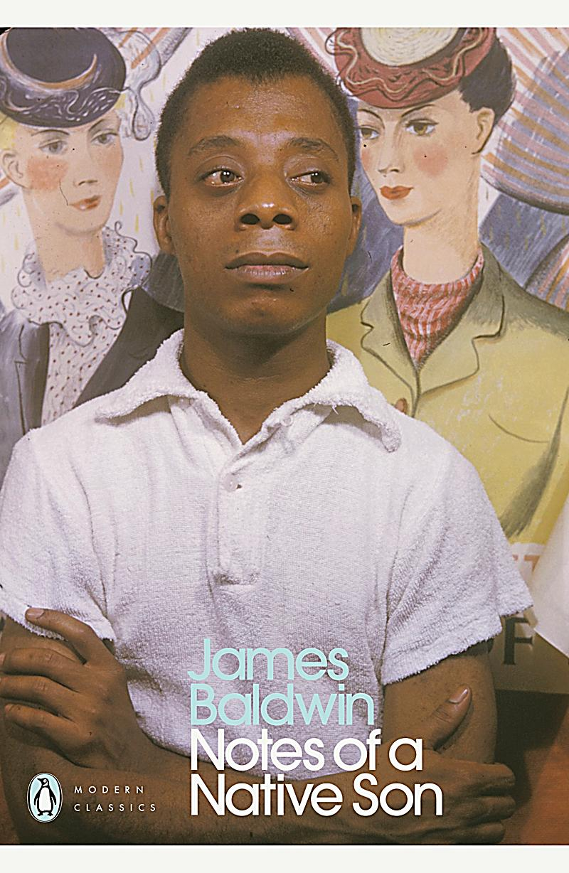 james baldwin notes of a native son essay analysis Complete summary of james baldwin's notes of a native son enotes plot summaries cover all the significant action of notes of a native son.