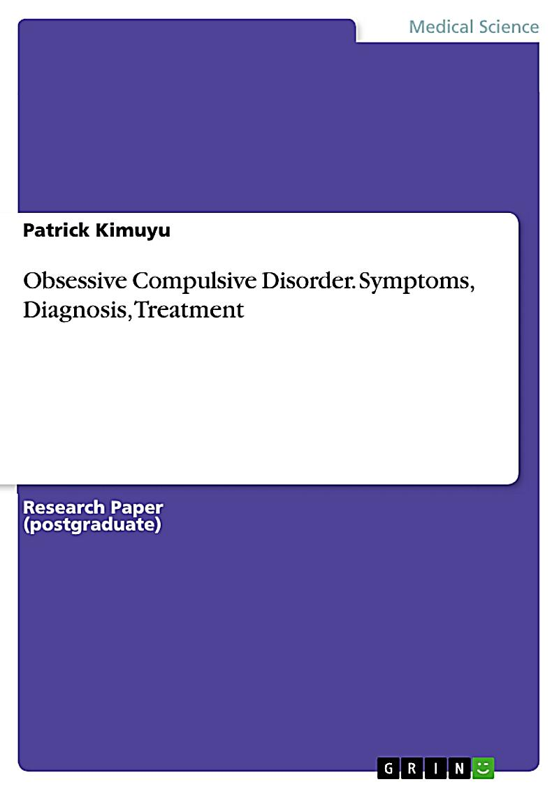 treatment for obsessive compulsive disorder Obsessive-compulsive disorder (ocd) features a pattern of unreasonable thoughts and fears (obsessions) that lead you to do repetitive behaviors (compulsions) these obsessions and compulsions interfere with daily activities and cause significant distress you may try to ignore or stop your.