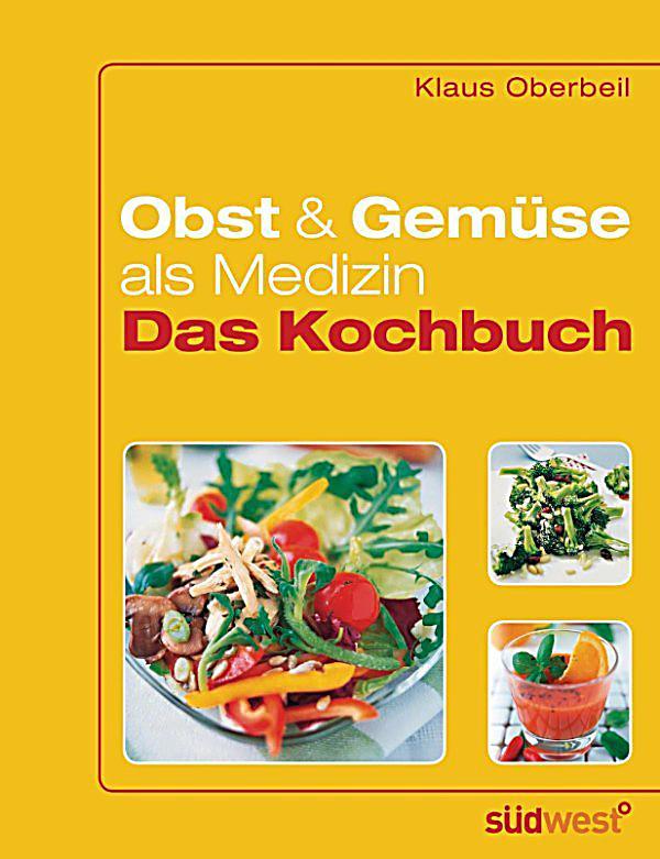 Obst und Gemüse als Medizin - Das Kochbuch ebook   weltbild.de