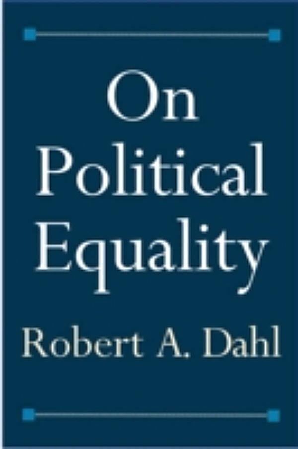 analysis of robert a dahls on democracy and the concept of teledemocracy Their own diy meaning and communicate values in a personalized fashion (for   been inspired by robert dahl and the liberal democratic tradition (petersson et.