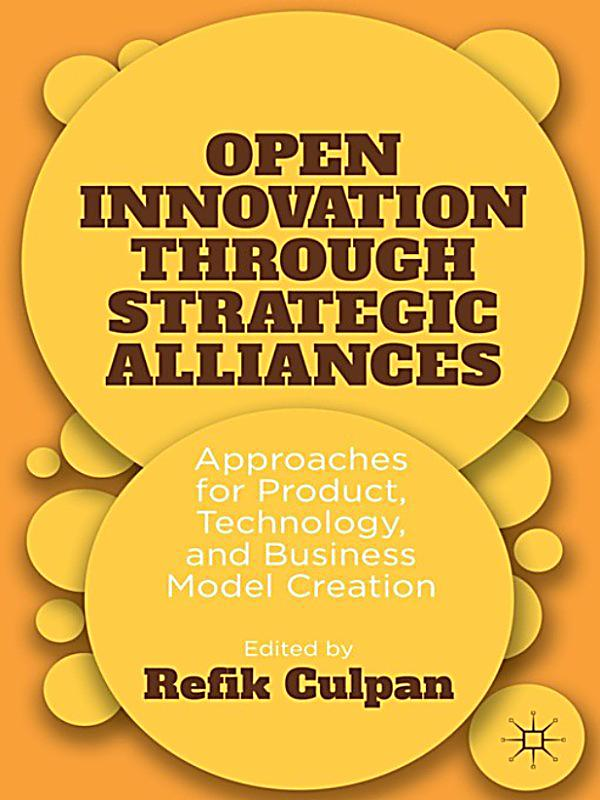 strategic alliances and innovation management a Strategy of innovation enables sustainable competitive advantage for strategic  alliances key words: strategic alliance, innovation strategy, competitiveness,.