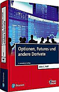 Optionen Futures Und Andere Derivate Hull Pdf, Discuss how optionen futures und andere derivate hull pdf you would design a foreign exchange hedging strategy and the.