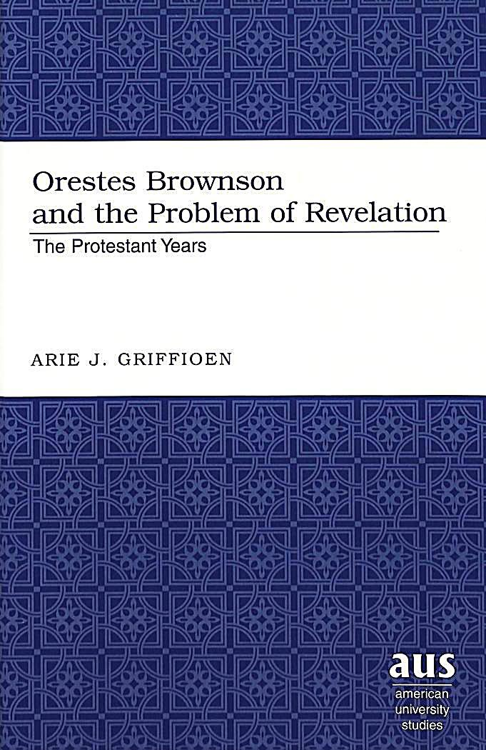 orestes brownson The focus will be on the nineteenth-century american writer orestes brownson, a prominent thinker of that time who is often overlooked in contemporary discourse.