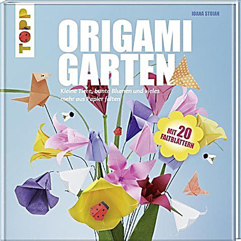 origami garten buch von ioana stoian portofrei bei. Black Bedroom Furniture Sets. Home Design Ideas