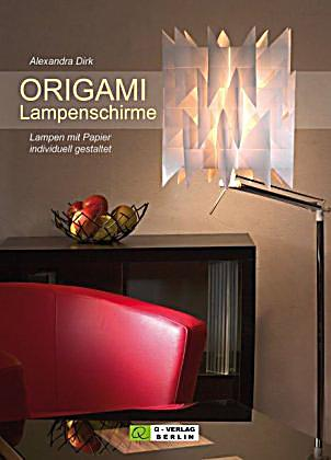 origami lampenschirme buch jetzt bei online bestellen. Black Bedroom Furniture Sets. Home Design Ideas