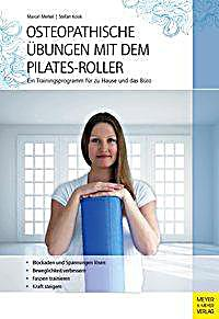 osteopathische bungen mit dem pilates roller buch portofrei. Black Bedroom Furniture Sets. Home Design Ideas