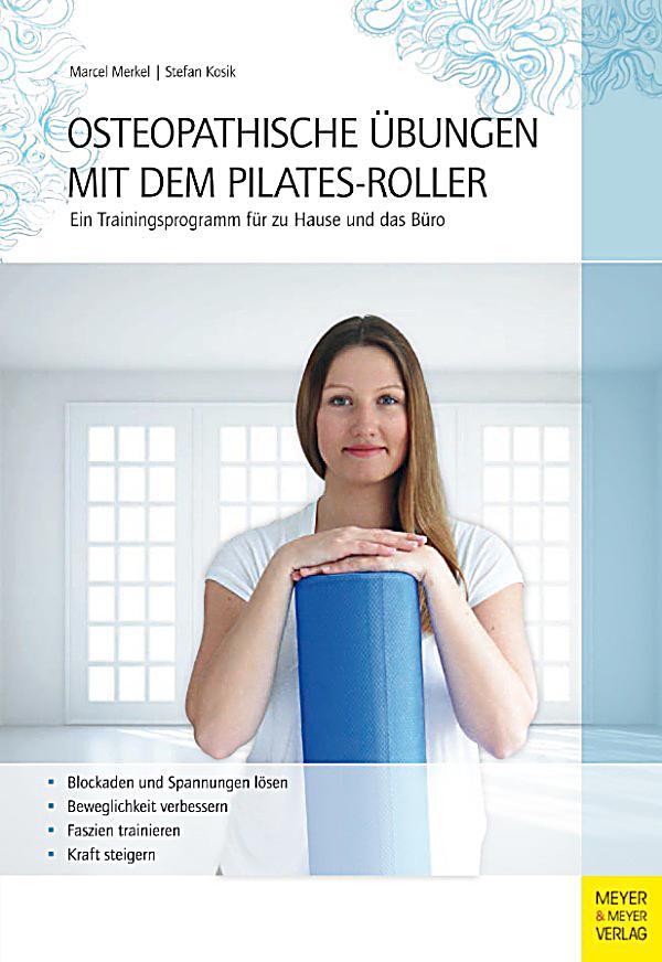 osteopathische bungen mit dem pilates roller ebook. Black Bedroom Furniture Sets. Home Design Ideas
