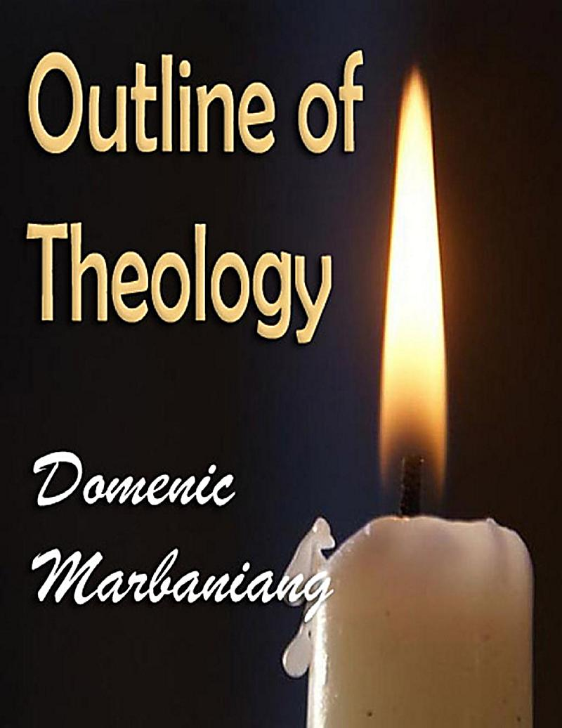theology outline Course syllabus: doctrine of the i'll be teaching an undergraduate course on the doctrine of the trinity i've pasted below the outline/syllabus for the course if anyone in the sydney area you will have an understanding of the major issues in contemporary trinitarian theology.
