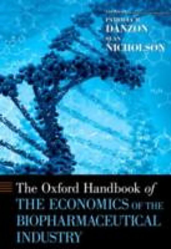Oxford Handbook of the Economics of the Biopharmaceutical