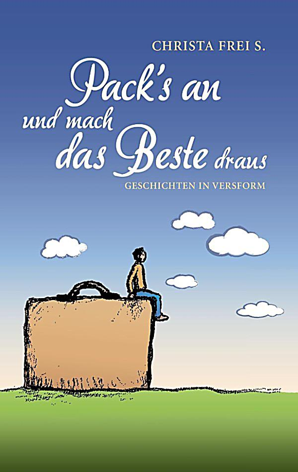 pack s an und mach das beste draus ebook jetzt bei. Black Bedroom Furniture Sets. Home Design Ideas