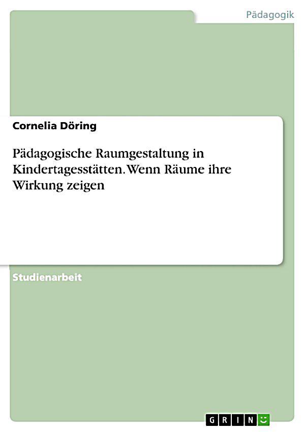 P dagogische raumgestaltung in kindertagesst tten wenn for Raumgestaltung deutsch