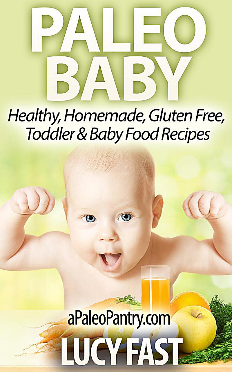 Paleo Diet Solution Series: Paleo Baby: Healthy, Homemade ...
