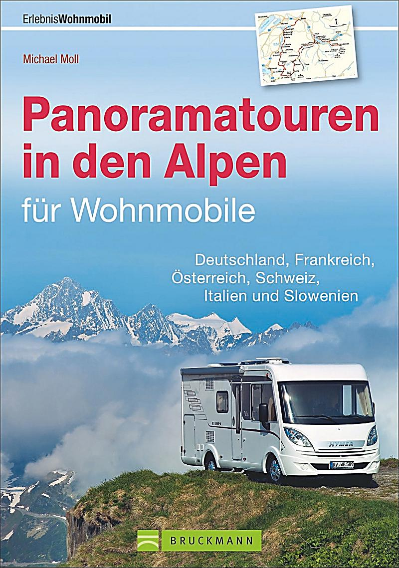 panoramatouren in den alpen f r wohnmobile buch portofrei. Black Bedroom Furniture Sets. Home Design Ideas