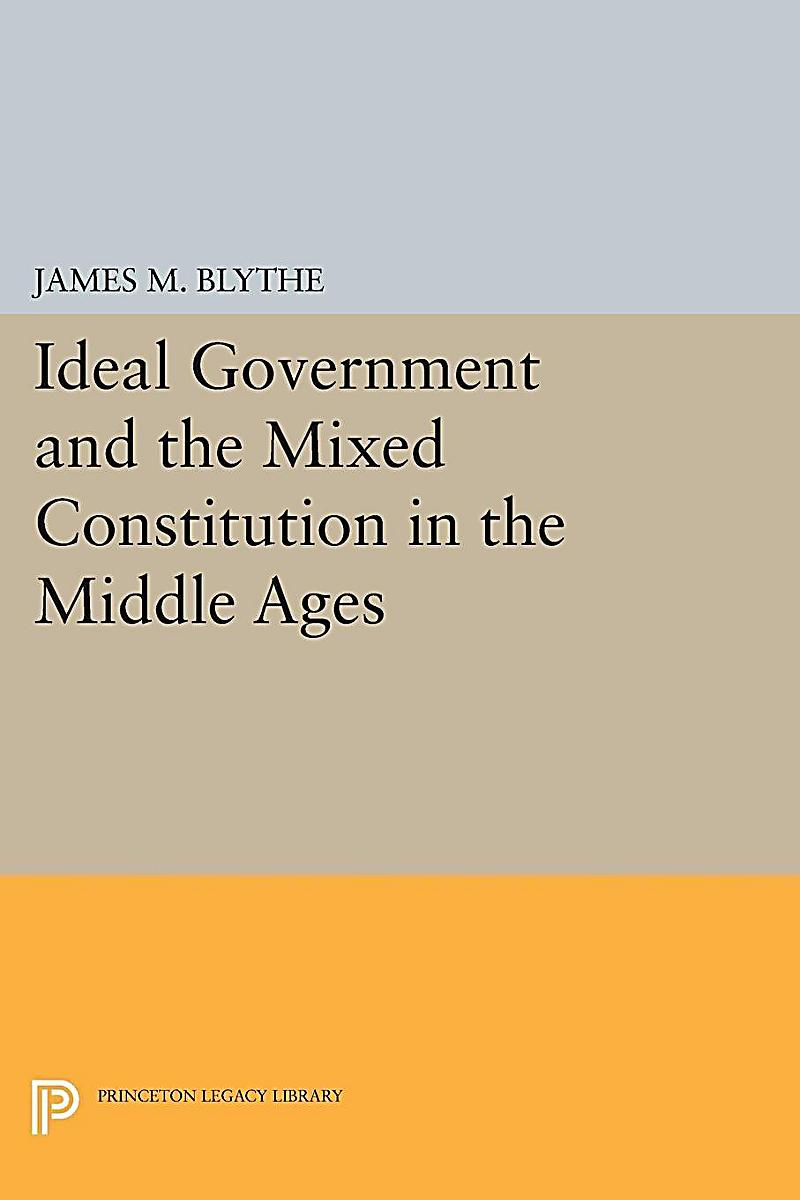 an analysis of the mixed constitution on an ideal form of government The most direct reading of locke's political philosophy finds the concept of consent playing a central role  form and powers of government are determined by.