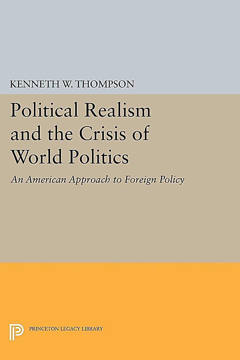 the reality of political realism essay It closes rather than opens a debate about what is real and what is realistic in international political realism in international relations in stanford.