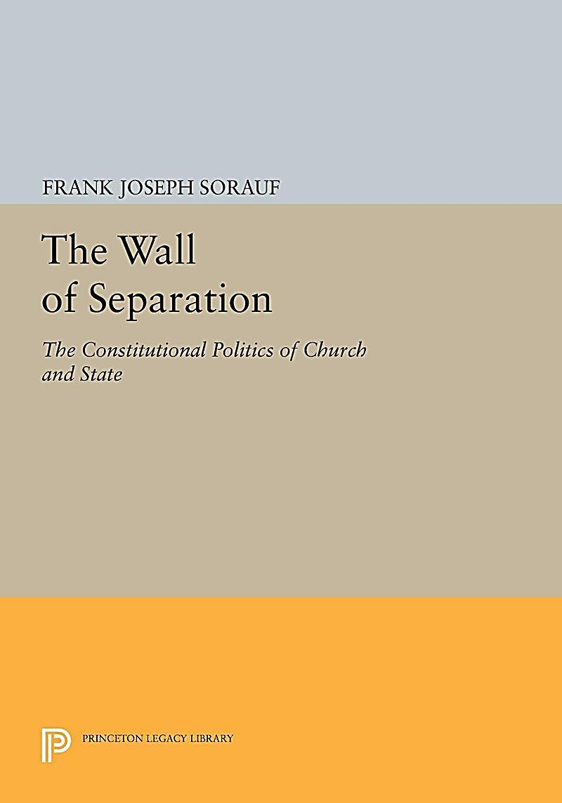 essay wall separation between church state The concept of separation between the church and state refers to the strained relationship distance between organized religion and the nation.