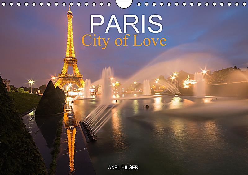 paris city of love wall calendar 2018 din a4 landscape kalender bestellen. Black Bedroom Furniture Sets. Home Design Ideas