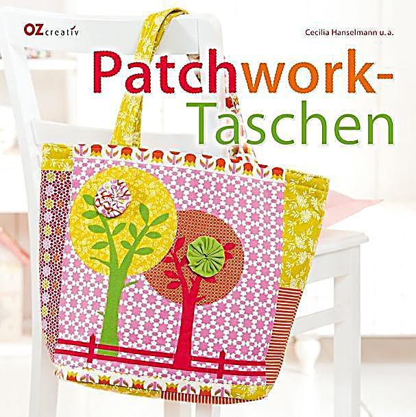 patchwork taschen buch von cecilia hanselmann portofrei kaufen. Black Bedroom Furniture Sets. Home Design Ideas