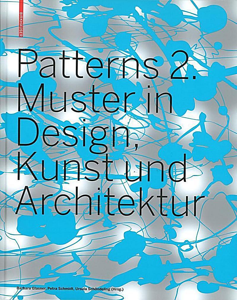 patterns 2 muster in design kunst und architektur buch. Black Bedroom Furniture Sets. Home Design Ideas