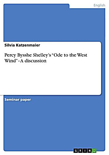 percy bysshe shelley`s ode to the west wind essay 2018-08-14 dive deep into percy bysshe shelley's ode to the west wind with extended analysis, commentary, and discussion.