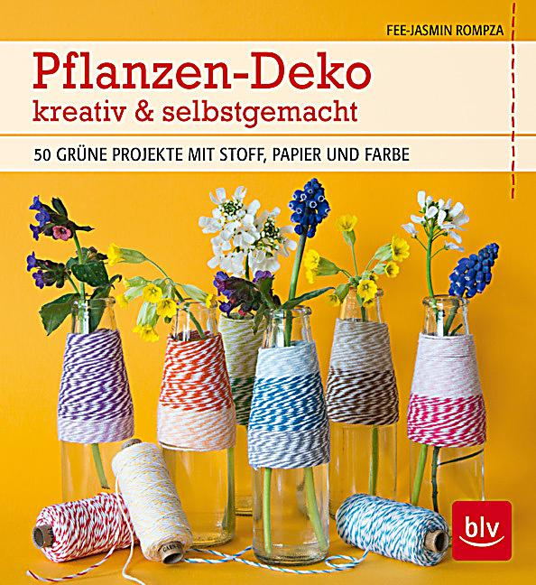 pflanzen deko kreativ selbstgemacht buch portofrei. Black Bedroom Furniture Sets. Home Design Ideas