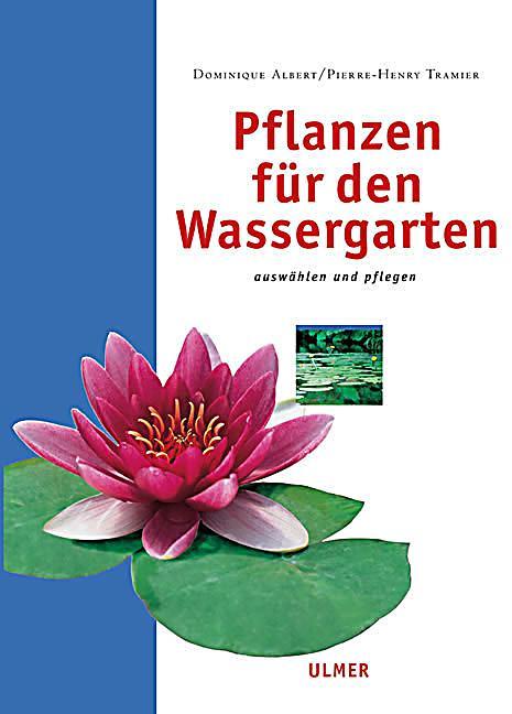 Pflanzen f r den wassergarten buch bei bestellen for Pflanzen bestellen schweiz