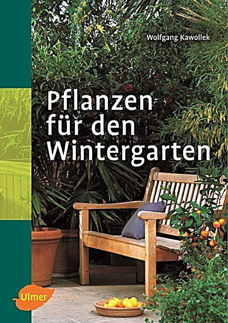 pflanzen f r den wintergarten buch bei bestellen. Black Bedroom Furniture Sets. Home Design Ideas