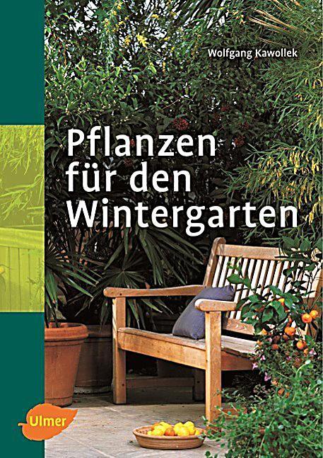pflanzen f r den wintergarten buch bei bestellen. Black Bedroom Furniture Sets. Home Design Ideas