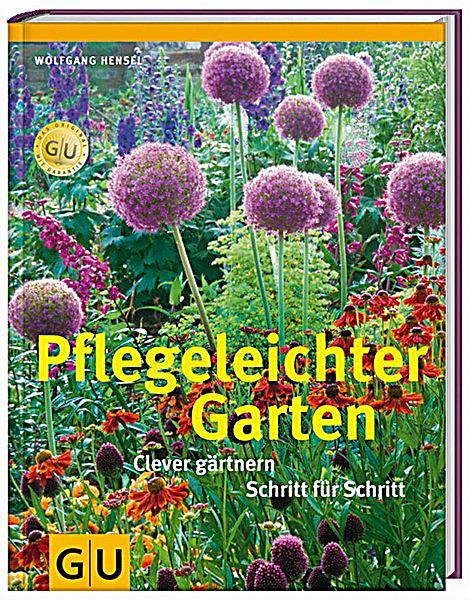 Pflegeleichter Garten Wolfgang Hensel : Pflegeleichter Garten, Wolfgang Hensel