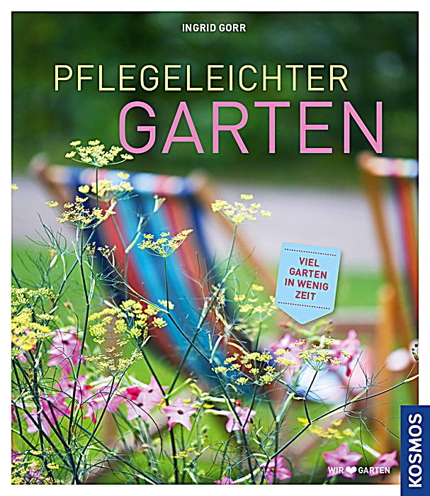 pflegeleichter garten buch portofrei bei bestellen. Black Bedroom Furniture Sets. Home Design Ideas