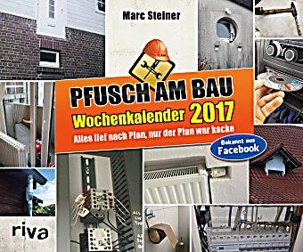 pfusch am bau 2017 kalender g nstig bei bestellen. Black Bedroom Furniture Sets. Home Design Ideas