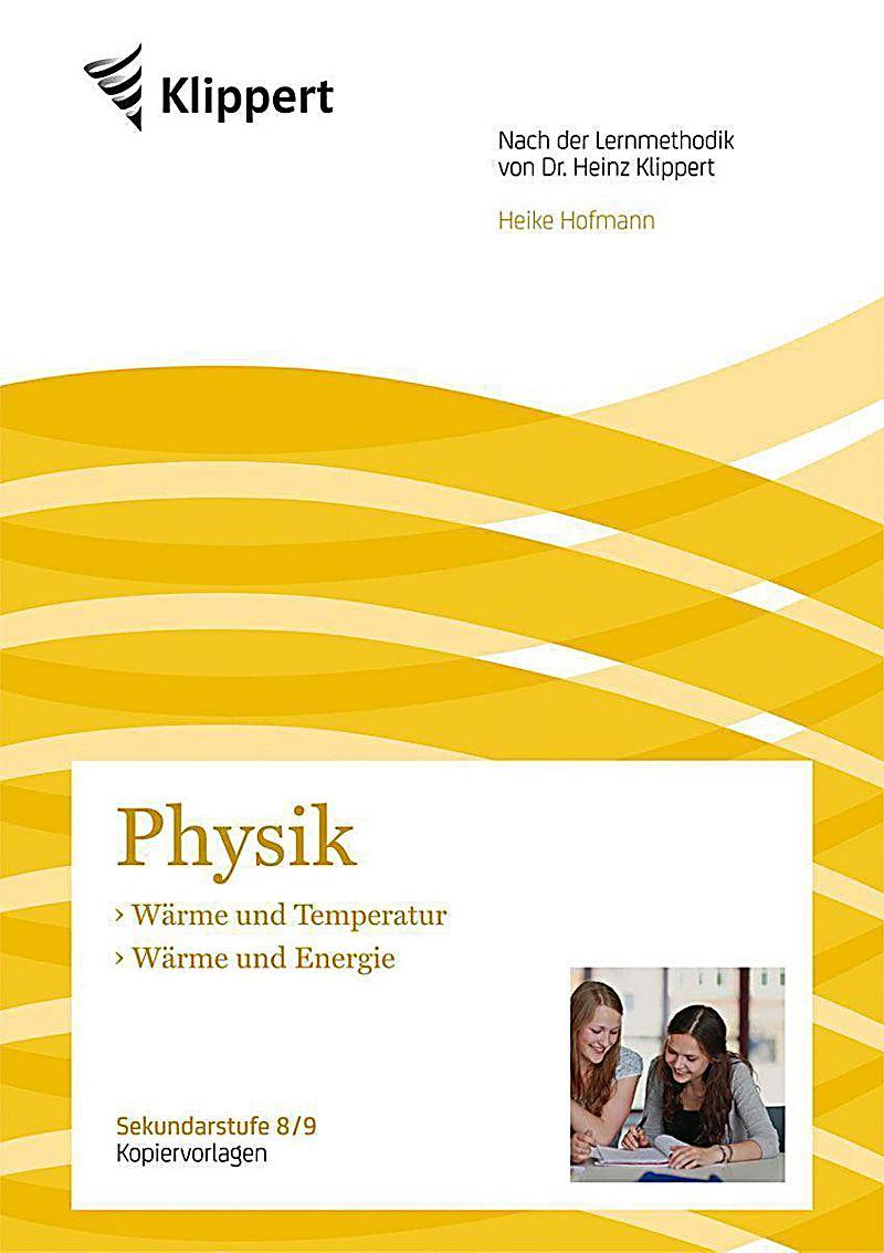 Physik 8 9, Wärme und Temperatur - Wärme und Energie Buch