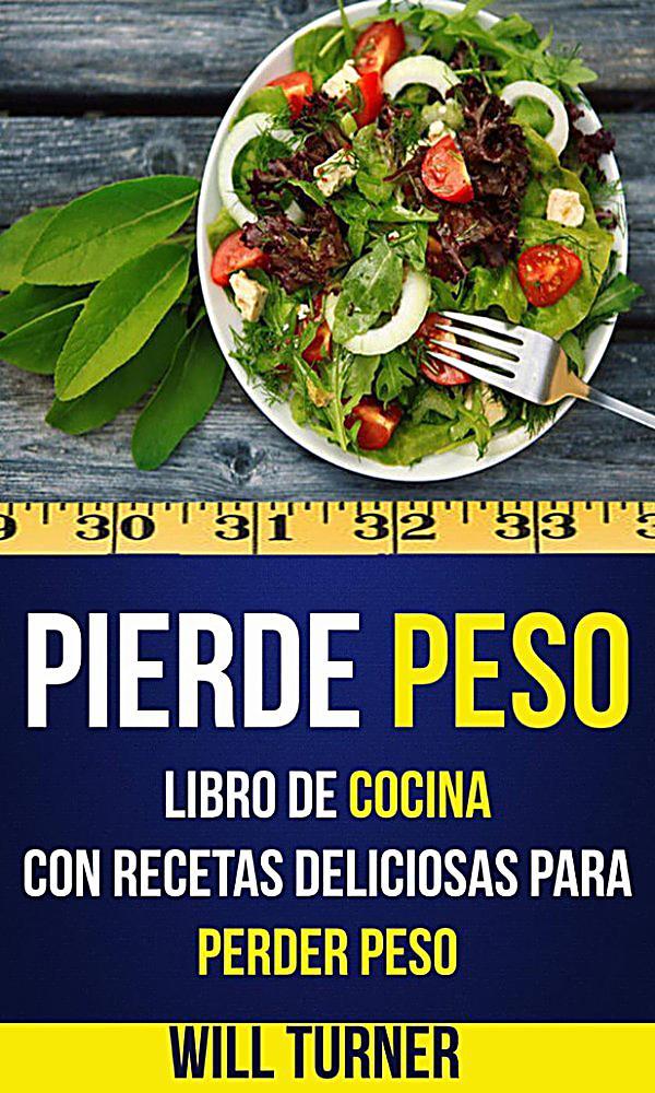 Pierde peso libro de cocina con recetas deliciosas para for Peso de cocina