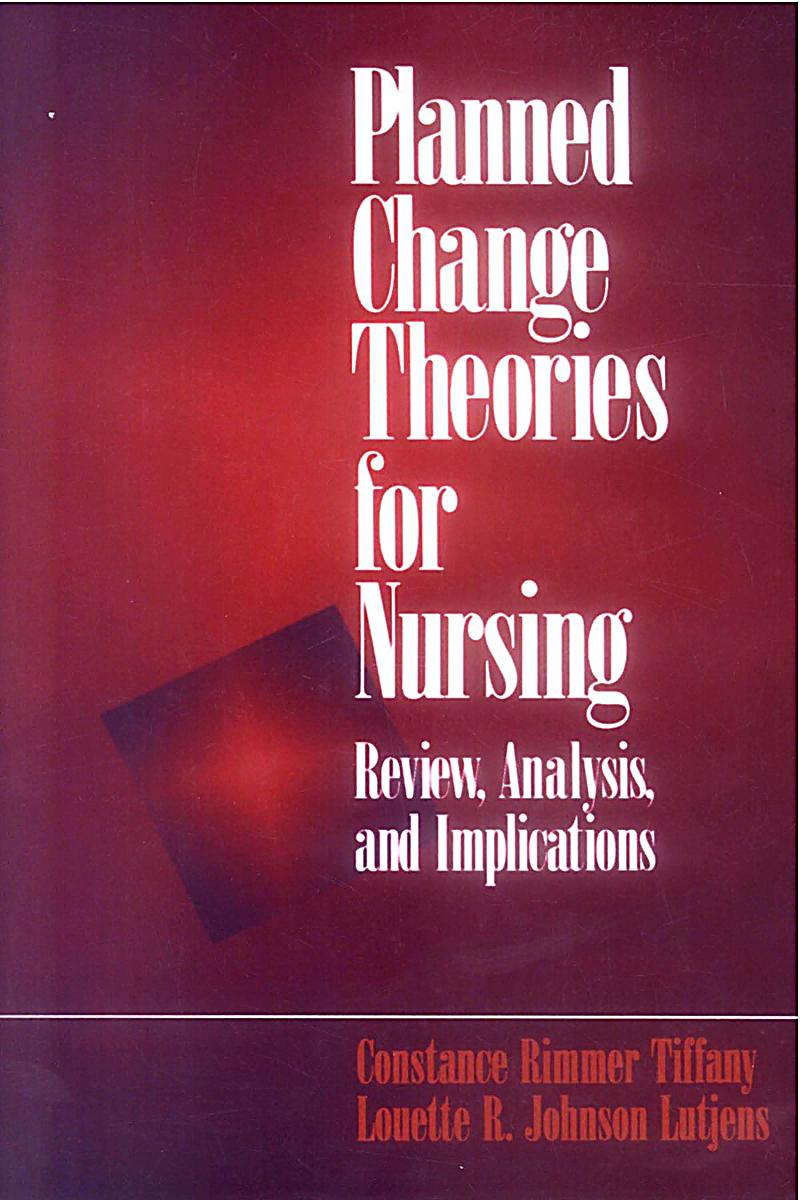 change theories in nursing Nursing – today and beyond  that some nursing leaders are uncomfortable with change and struggle with  we are taking about theories and how.