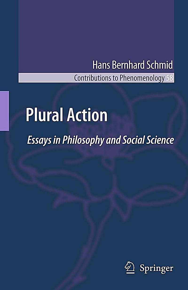plural action essays in philosophy and social science Download and read plural action essays in philosophy and social science plural action essays in philosophy and social science when writing can change your life, when.