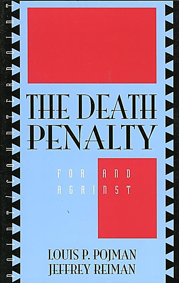 louis p pojman andd the death penalty The death penalty louis p pojman us$ 3000 close [x] about ebookscom launched in 2000, ebookscom is a popular ebook retailer hosting over a million unique ebooks.