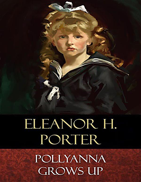Pollyanna grows up ebook jetzt bei als download for Eleanor h porter images
