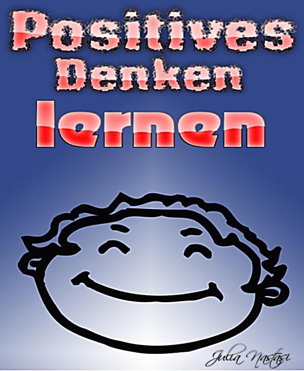 Wie Lerne Ich Positives Denken