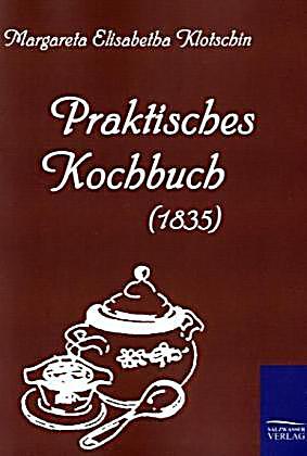 praktisches kochbuch 1835 buch portofrei bei. Black Bedroom Furniture Sets. Home Design Ideas
