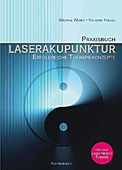 praxisbuch laserakupunktur buch portofrei bei. Black Bedroom Furniture Sets. Home Design Ideas