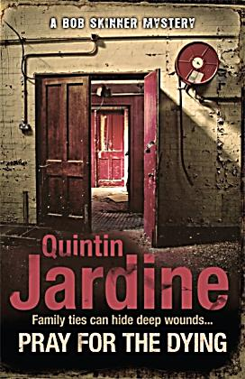 Pray for the dying buch von quintin jardine portofrei for Quintin jardine