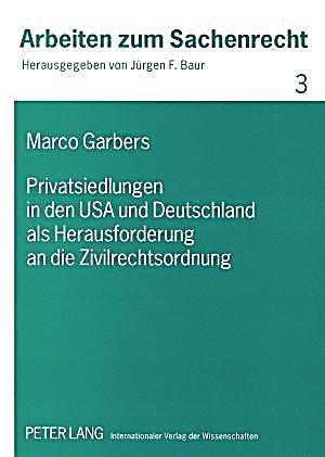privatsiedlungen in den usa und deutschland als herausforderung an die zivilrechtsordnung. Black Bedroom Furniture Sets. Home Design Ideas