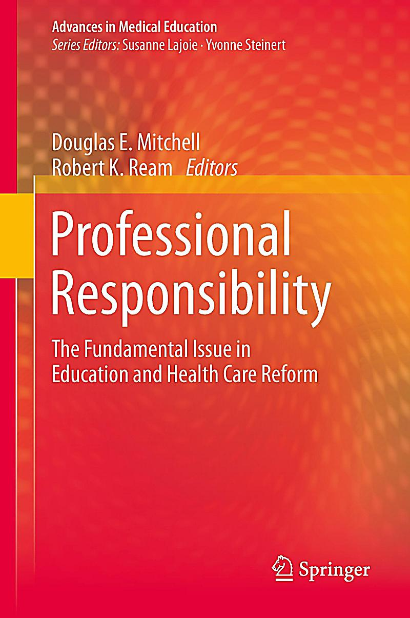 professional responsibility and accountability in nursing An important role of nurses accountability nursing to be registered with a professional body nurses owe a responsibility to act in the best.