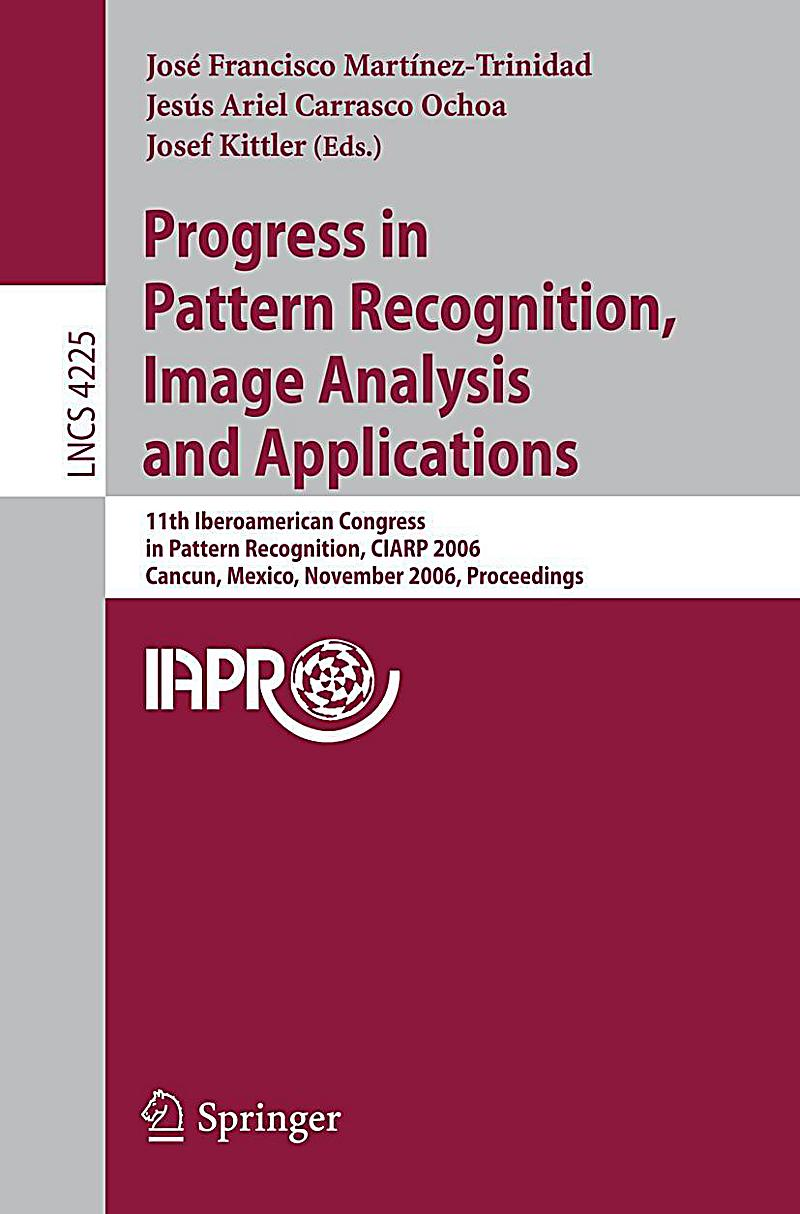 Progress in Pattern Recognition, Image Analysis and
