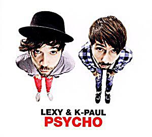 Lexy & K-Paul - Psycho (Deluxe Version)