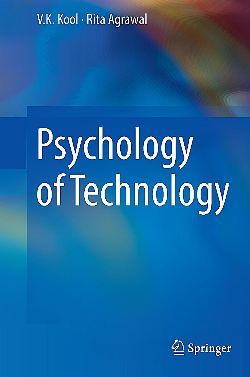 technology in psychology Cognitive psychology and cognitive neuroscience/present and future  how such changes look like heavily depends on the character of future developments in technology.