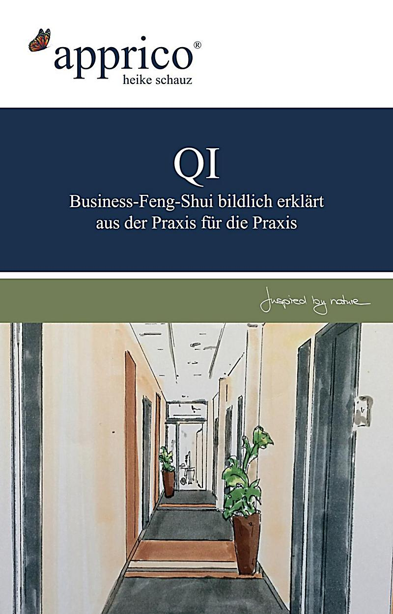 qi business feng shui optimierungen aus der praxis f r die praxis ebook. Black Bedroom Furniture Sets. Home Design Ideas