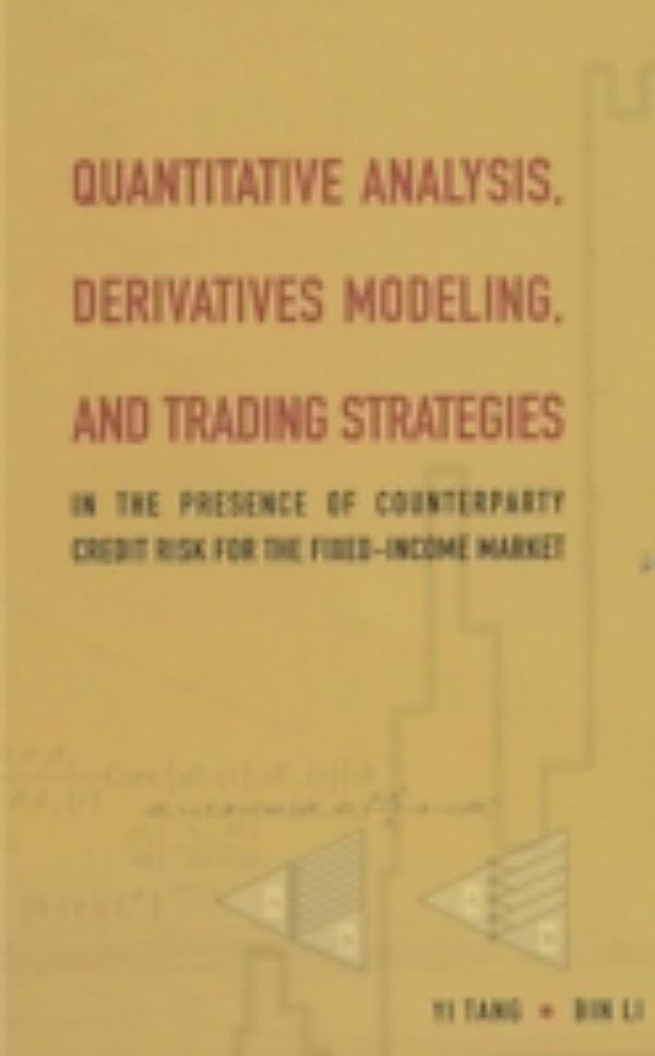 Quantitative analysis derivatives modeling and trading strategies by yi tang bin li